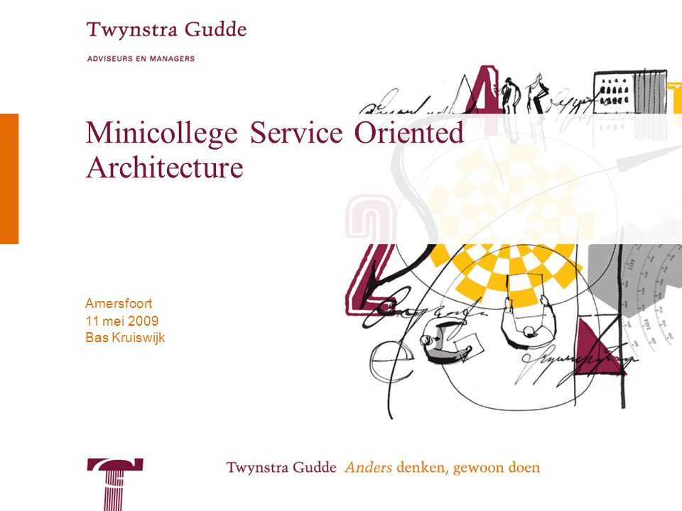 © Twynstra Gudde 11-5-2009 Minicollege Service Oriented Architecture 12 Services Dienstinhoud (implementatie) Dienstaanvraag (request) Dienstbeschrijving (interface) Dienstresultaat (respons) De van buitenaf zichtbare beschrijving van dienst De interne realisatie van de dienst middels werkende software request respons