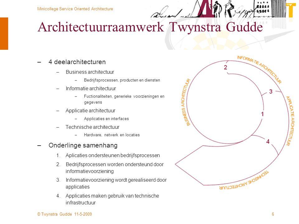 © Twynstra Gudde 11-5-2009 Minicollege Service Oriented Architecture 47 Orkestratie engine –Orkestratie engine –Ondersteunt zowel ontwerpen als executeren van processen –Een proces = een service –BPEL is veelgebruikte standaard –Business Process Execution Language –Gebaseerd op XML –BPMN voor 'echt' modelleren –Business Process Modeling Notation –Grafische notatie –Vertaalbaar naar BPEL