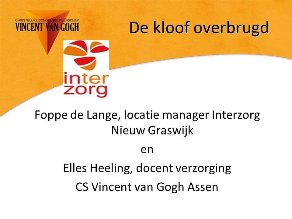 De kloof overbrugd Foppe de Lange, locatie manager Interzorg Nieuw Graswijk en Elles Heeling, docent verzorging CS Vincent van Gogh Assen