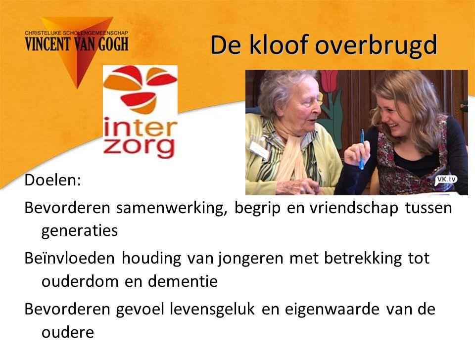 De kloof overbrugd Doelen: Bevorderen samenwerking, begrip en vriendschap tussen generaties Beïnvloeden houding van jongeren met betrekking tot ouderd