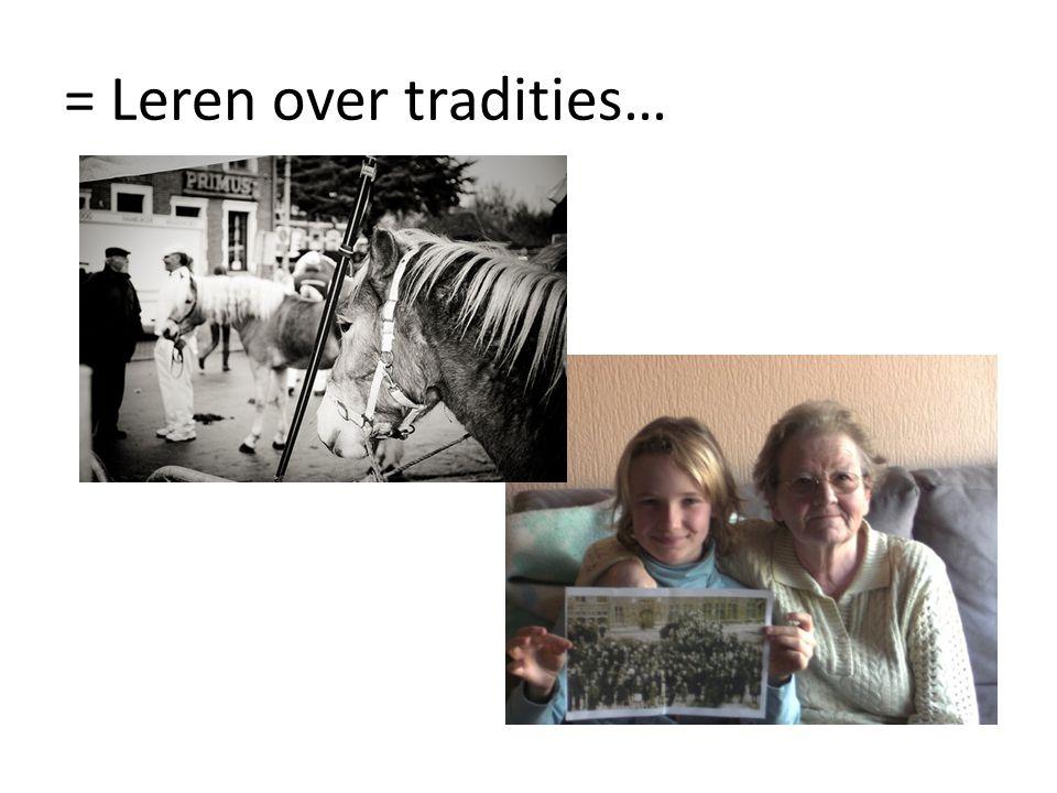 = Leren over tradities…