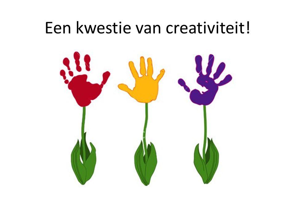 Een kwestie van creativiteit!