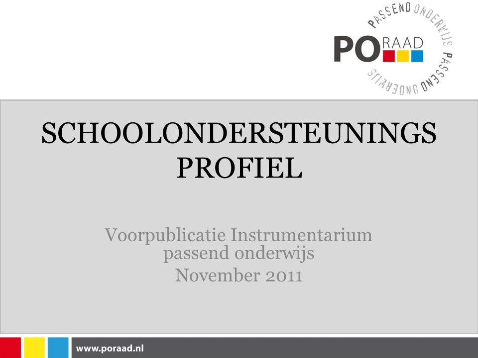 SCHOOLONDERSTEUNINGS PROFIEL Voorpublicatie Instrumentarium passend onderwijs November 2011
