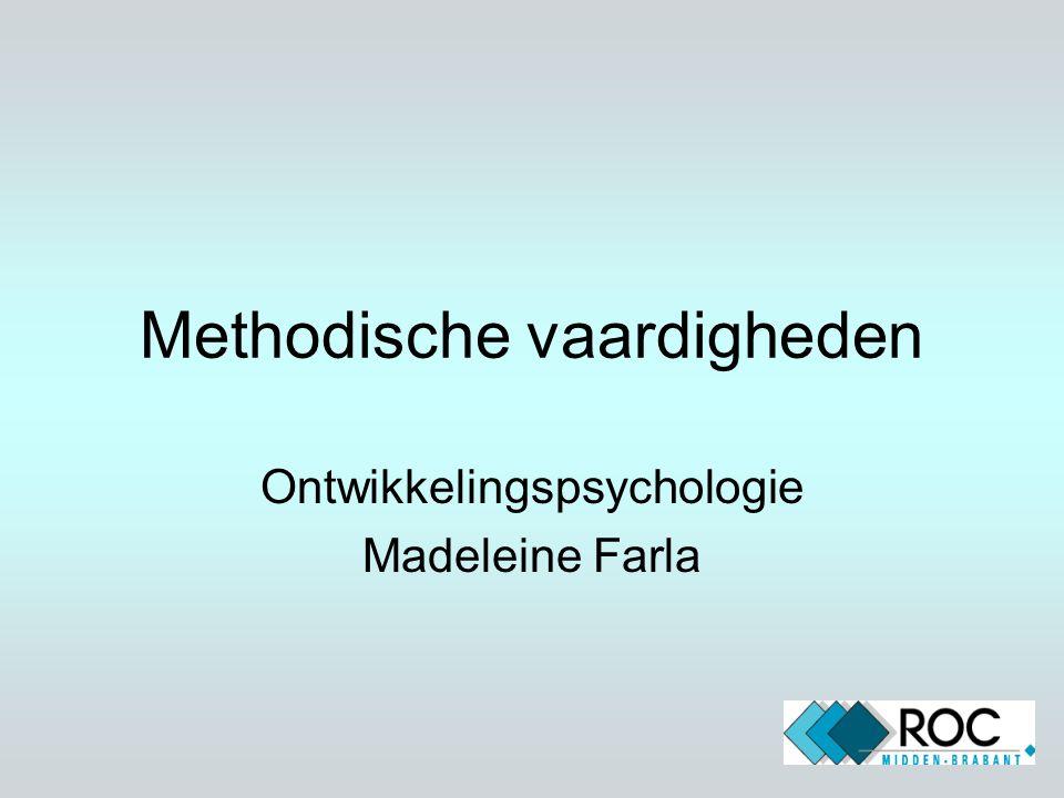 Methodische vaardigheden Ontwikkelingspsychologie Madeleine Farla