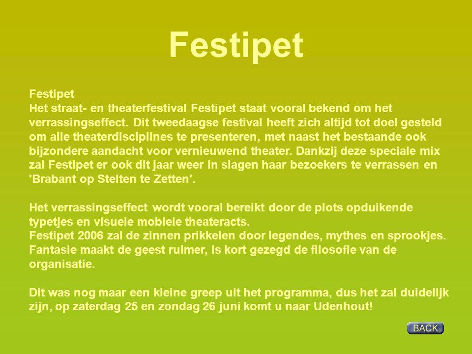 Festipet Het straat- en theaterfestival Festipet staat vooral bekend om het verrassingseffect. Dit tweedaagse festival heeft zich altijd tot doel gest