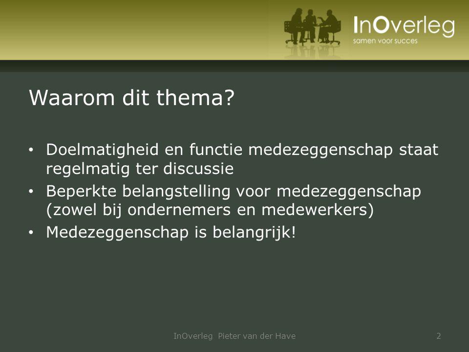 Er zijn verschillende varianten Zo: InOverleg Pieter van der Have3