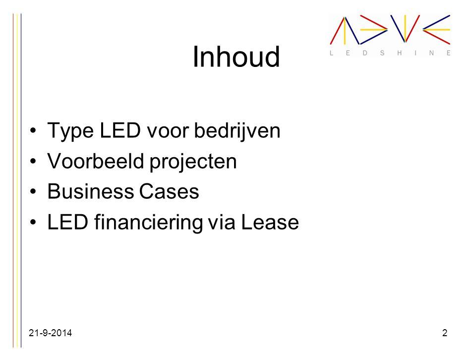Inhoud Type LED voor bedrijven Voorbeeld projecten Business Cases LED financiering via Lease 21-9-20142