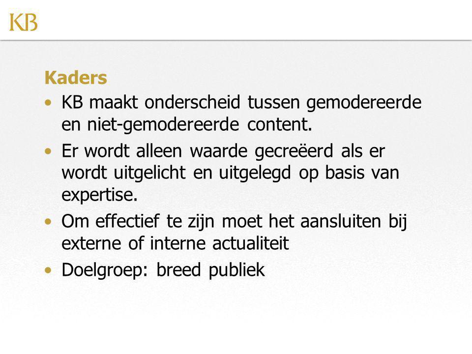 Kaders KB maakt onderscheid tussen gemodereerde en niet-gemodereerde content.