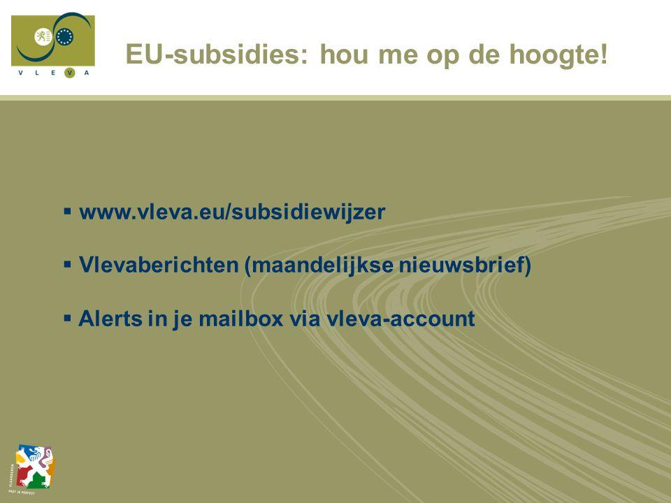 EU-subsidies: hou me op de hoogte.