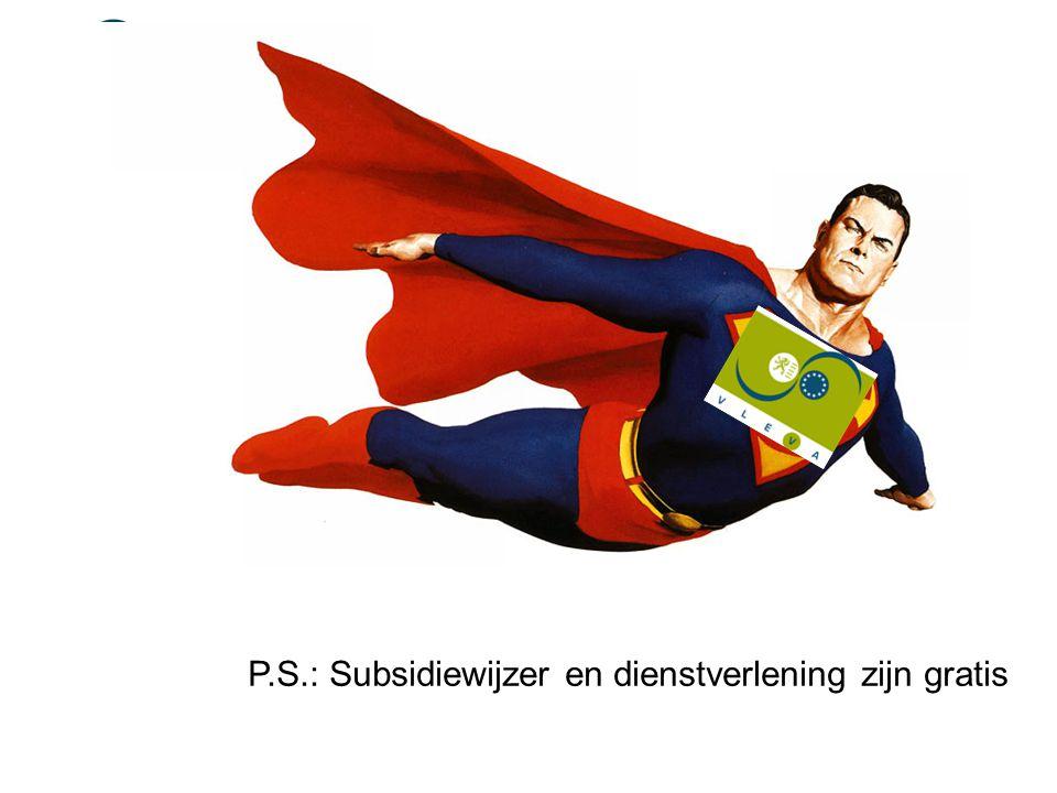 P.S.: Subsidiewijzer en dienstverlening zijn gratis