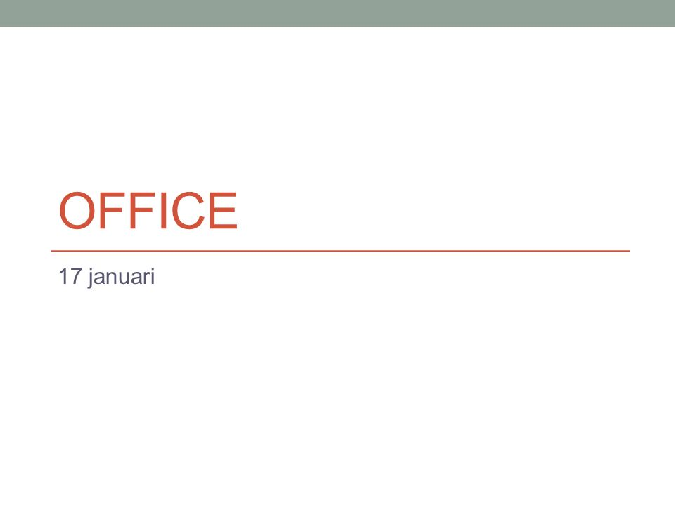 OFFICE 17 januari