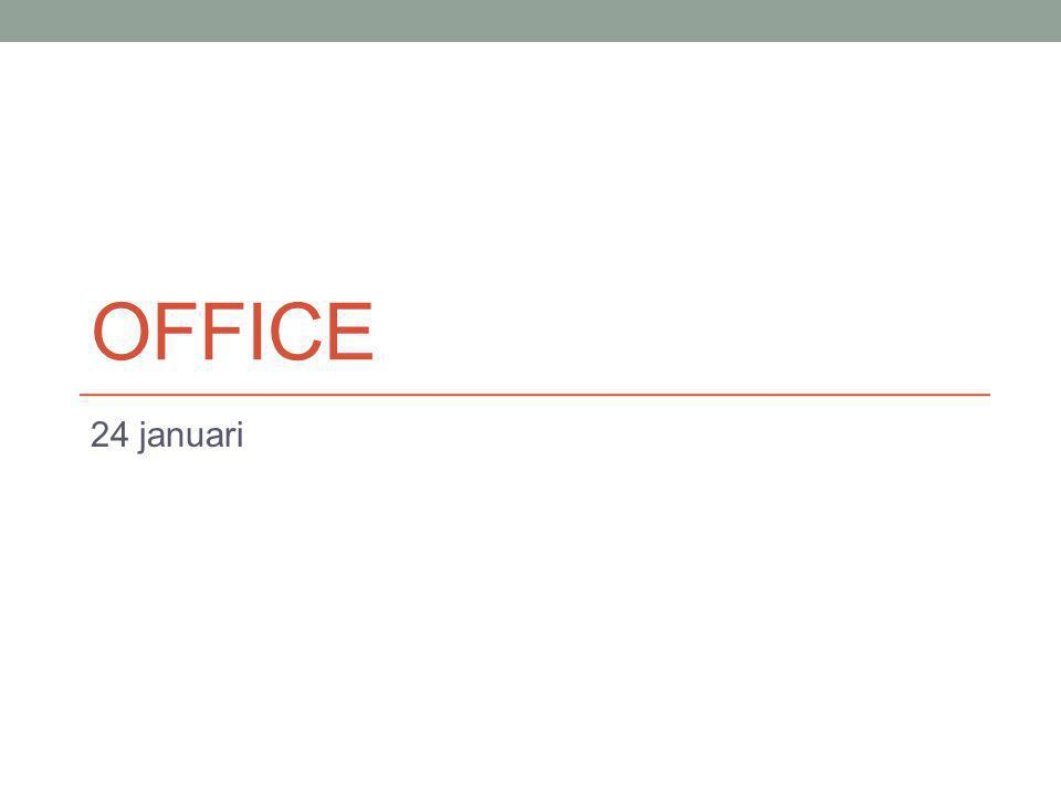 OFFICE 24 januari