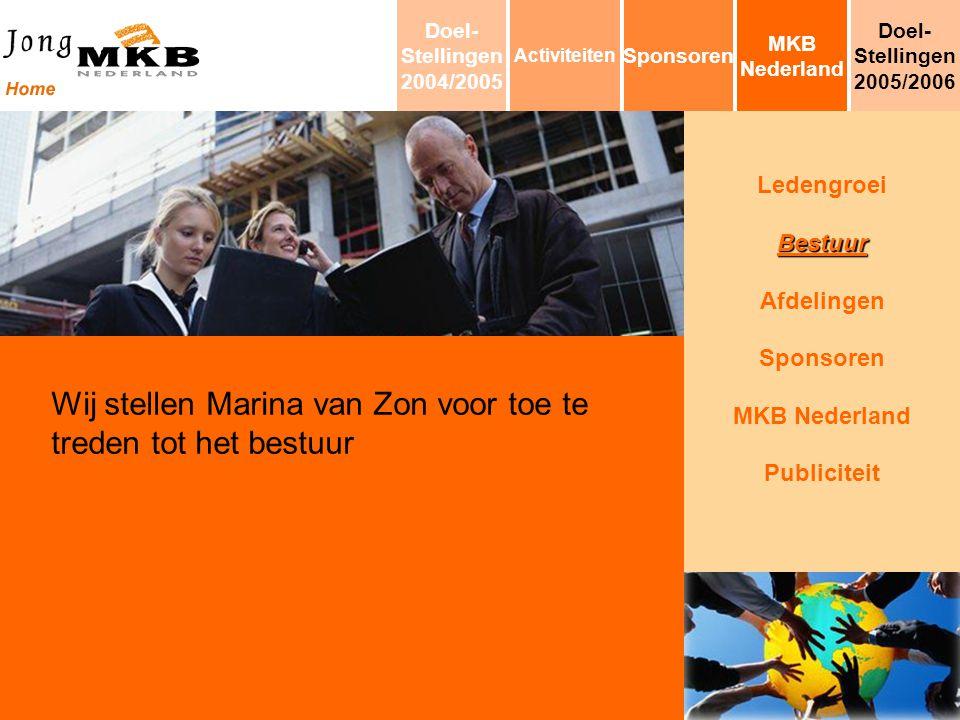 LedengroeiBestuur Afdelingen Sponsoren MKB Nederland Publiciteit Wij stellen Marina van Zon voor toe te treden tot het bestuur MKB Nederland Sponsoren