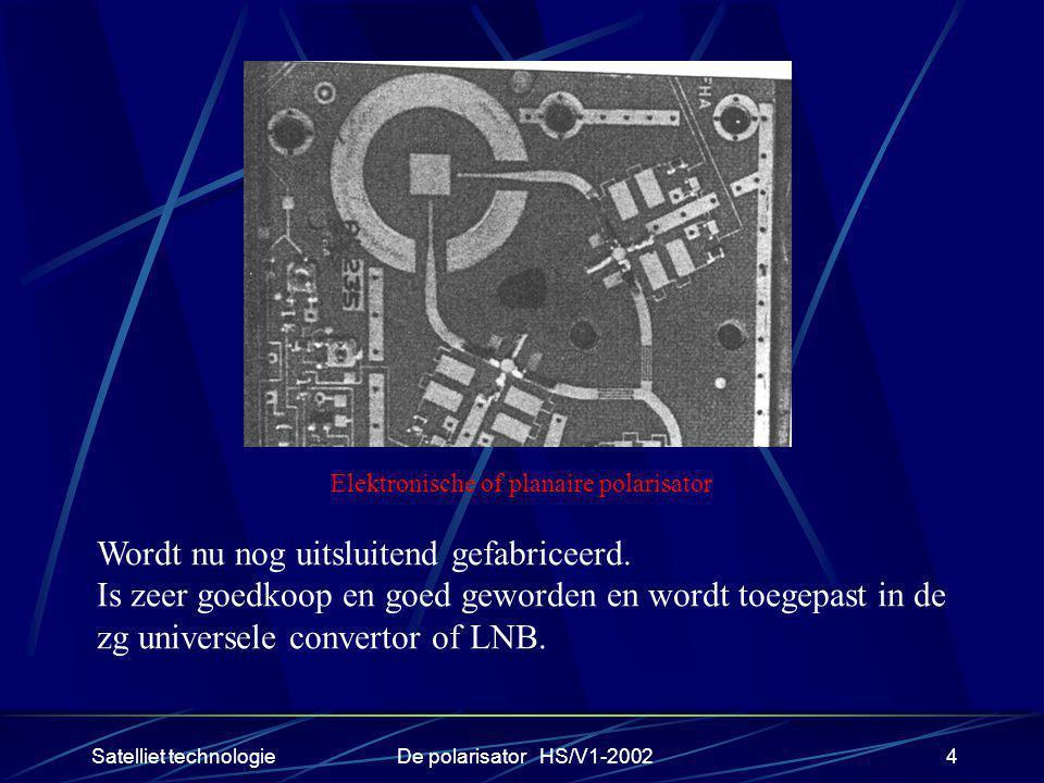 Satelliet technologieDe polarisator HS/V1-20025 Overzicht van de lineaire polarisatoren met de voor- en nadelen TYPEVOORDEELNADEELTOEPASSINGVERLIES(dB) SCHEIDING (dB) OMT Ontvangt beide polarisaties Ontvanger vereist twee ingangenVaste antenne installaties voor CATV 0,25 tot 0,4 typ 30 (11GHz) MOTOR GESTUURD Duur in aankoop Veel bewegende delen Geheel wordt groot Afzonderlijke stuurkabel (2 dr) Verouderd systeem, huidige ontvangers kunnen dergelijk systeem niet sturen 0,1 tot 0,5 tgv dun kabeltje typ 20 MECHANISCH Zeer selectiefDraaiende onderdelen Afzonderlijke stuurkabel (3 dr) Niet steeds breedbandig Veel gebruikt in C-bandBeperkt 35 in C en KU band MAGNETISCH Geen bewegende onderdelen Polariteit sterk afhankelijk van frequentie Afzonderlijke stuurkabel (2 dr) Geen standaard stuurspanning Niet meer toegepast, huidige ontvangers hebben geen uitgang.