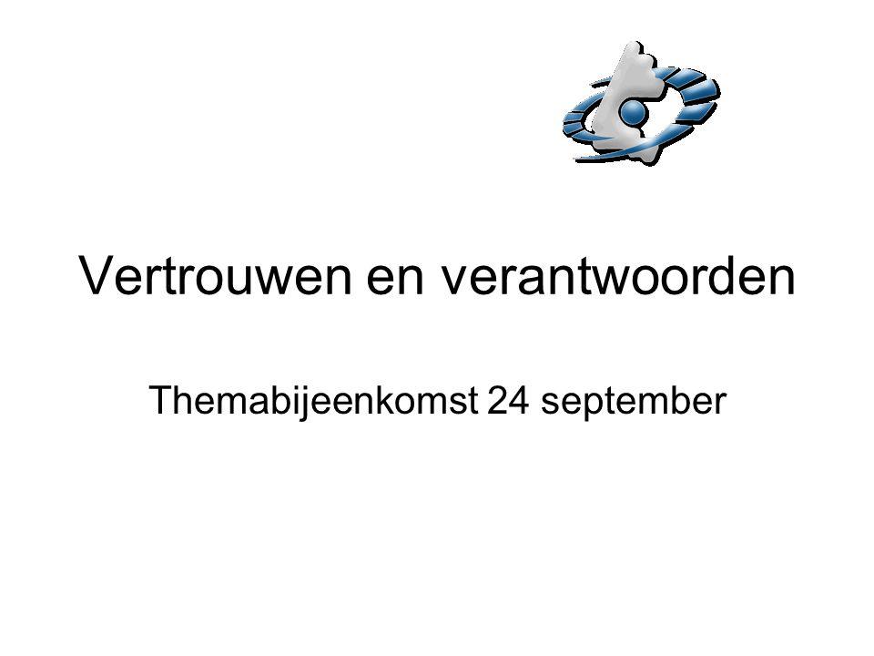 Vertrouwen en verantwoorden Themabijeenkomst 24 september