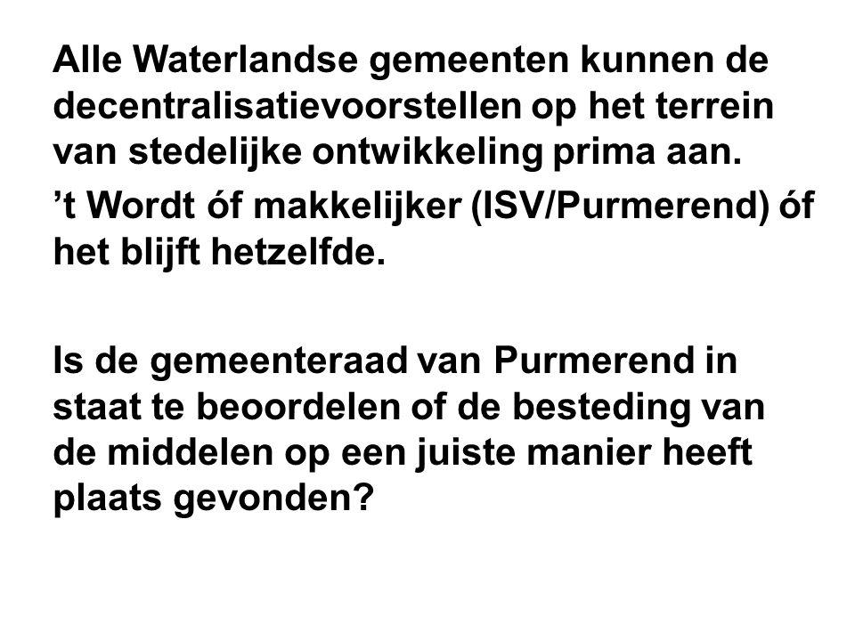 Alle Waterlandse gemeenten kunnen de decentralisatievoorstellen op het terrein van stedelijke ontwikkeling prima aan.