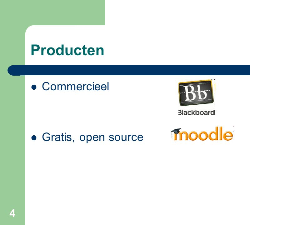 4 Producten Commercieel Gratis, open source