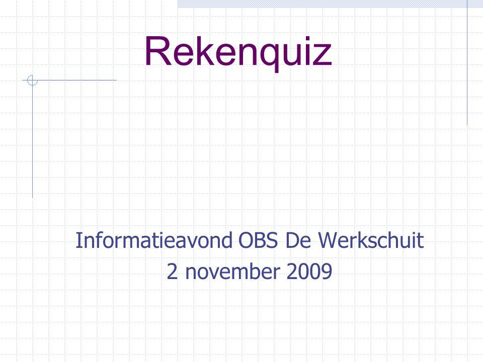 Rekenquiz Informatieavond OBS De Werkschuit 2 november 2009