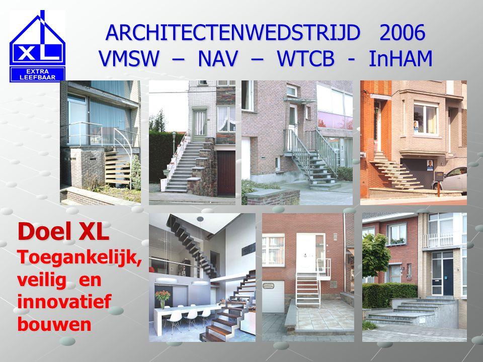 ARCHITECTENWEDSTRIJD 2006 VMSW – NAV – WTCB - InHAM Doel XL Toegankelijk, veilig en innovatief bouwen