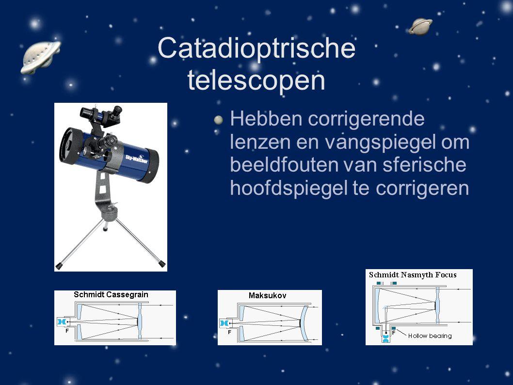 Catadioptrische telescopen Hebben corrigerende lenzen en vangspiegel om beeldfouten van sferische hoofdspiegel te corrigeren