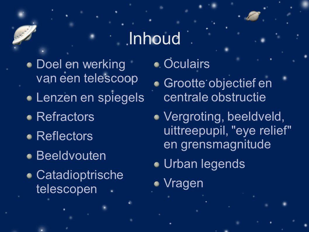 Inhoud Doel en werking van een telescoop Lenzen en spiegels Refractors Reflectors Beeldvouten Catadioptrische telescopen Oculairs Grootte objectief en