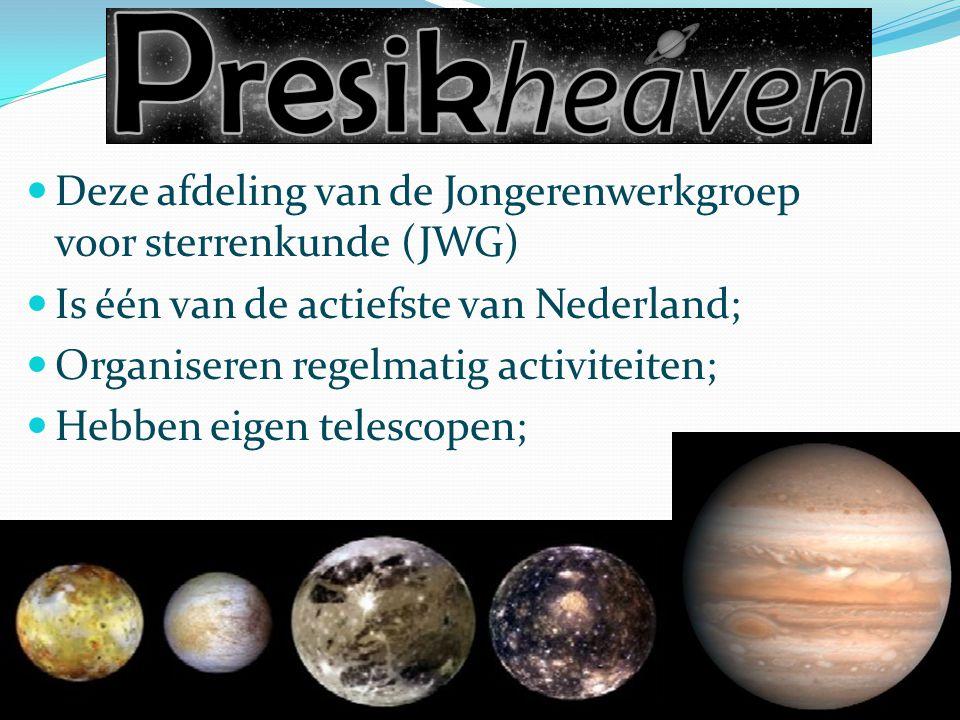 Deze afdeling van de Jongerenwerkgroep voor sterrenkunde (JWG) Is één van de actiefste van Nederland; Organiseren regelmatig activiteiten; Hebben eigen telescopen;
