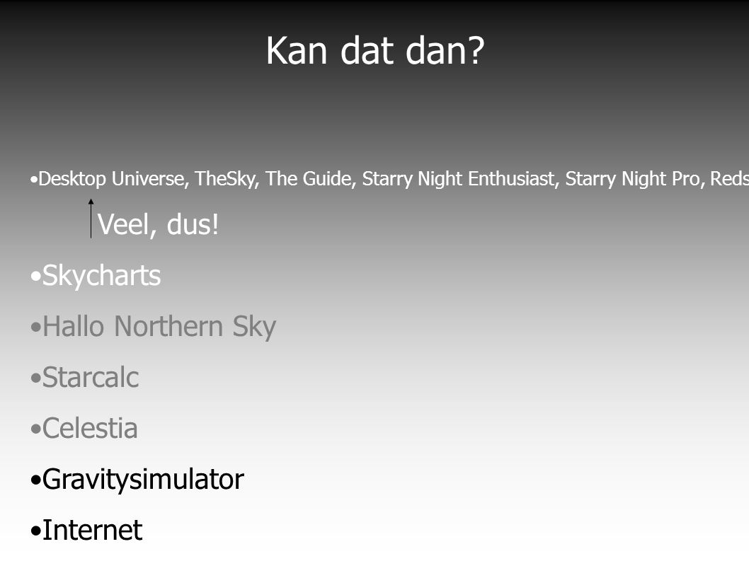 Planetaria Desktop Universe, TheSky, The Guide, Starry Night Enthusiast, Starry Night Pro