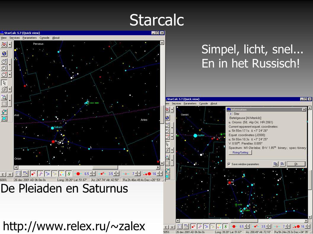 Starcalc http://www.relex.ru/~zalex De Pleiaden en Saturnus Simpel, licht, snel... En in het Russisch!