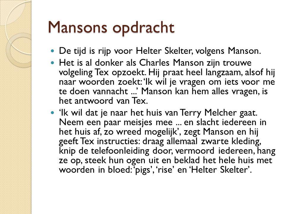 Mansons opdracht De tijd is rijp voor Helter Skelter, volgens Manson.