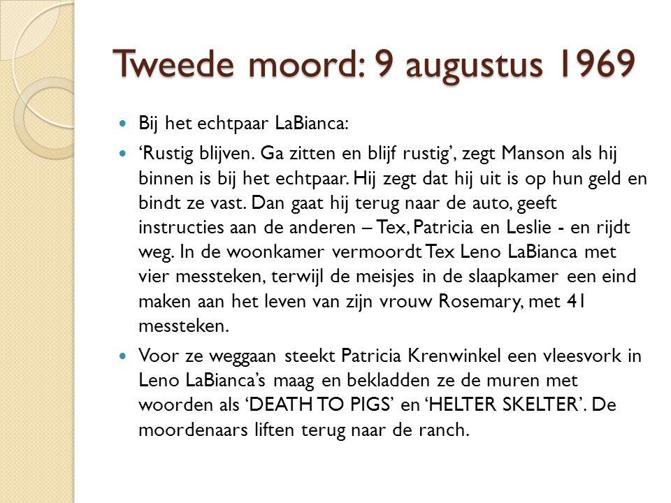 Tweede moord: 9 augustus 1969 Bij het echtpaar LaBianca: 'Rustig blijven.