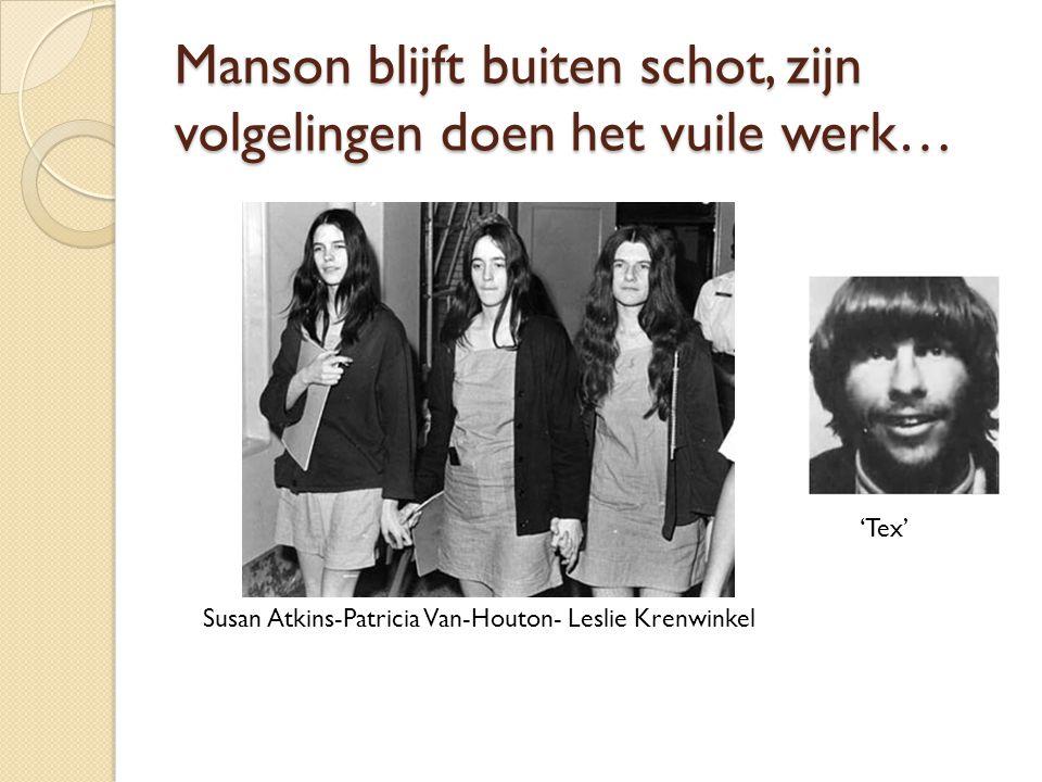 Manson blijft buiten schot, zijn volgelingen doen het vuile werk… Susan Atkins-Patricia Van-Houton- Leslie Krenwinkel 'Tex'