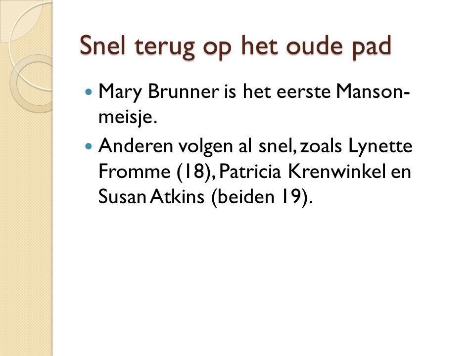 Snel terug op het oude pad Mary Brunner is het eerste Manson- meisje.