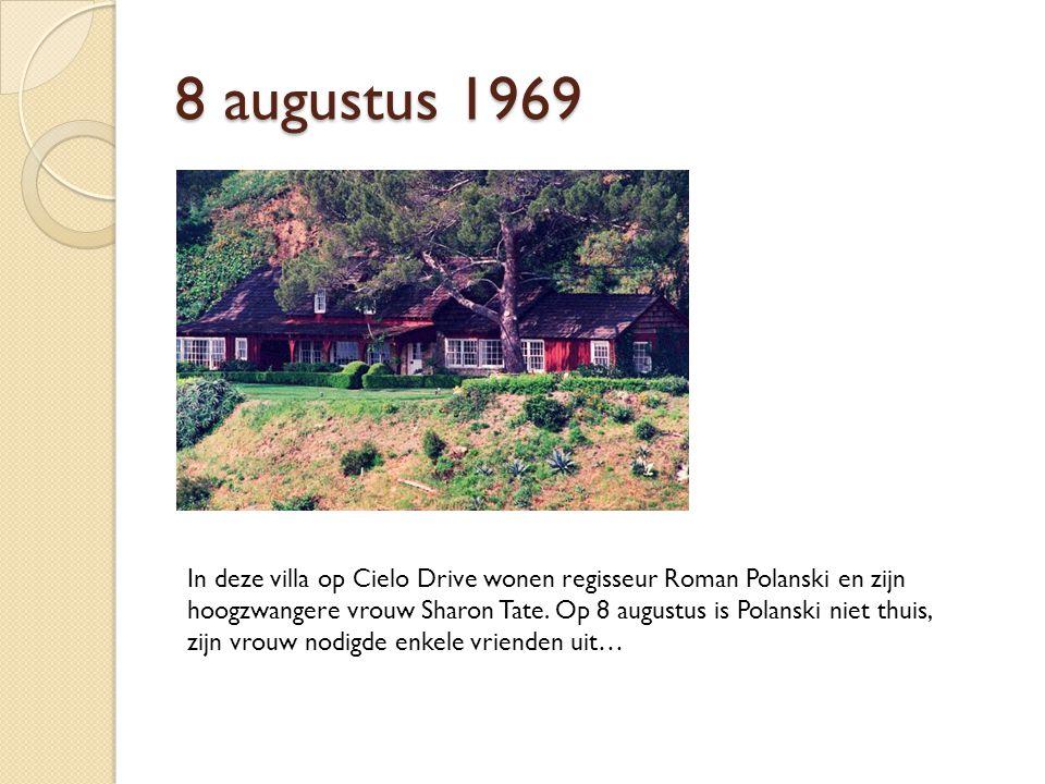 8 augustus 1969 In deze villa op Cielo Drive wonen regisseur Roman Polanski en zijn hoogzwangere vrouw Sharon Tate.