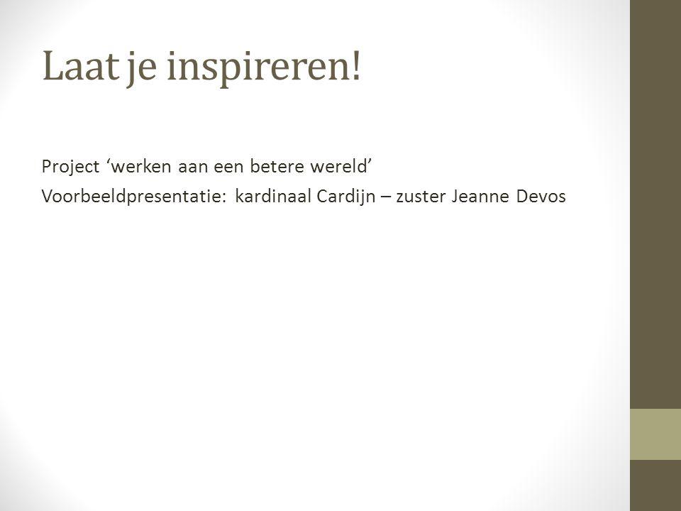 Over haar inspiratiebron zegt Zr.Jeanne: ' Ik ben geschapen voor de anderen.