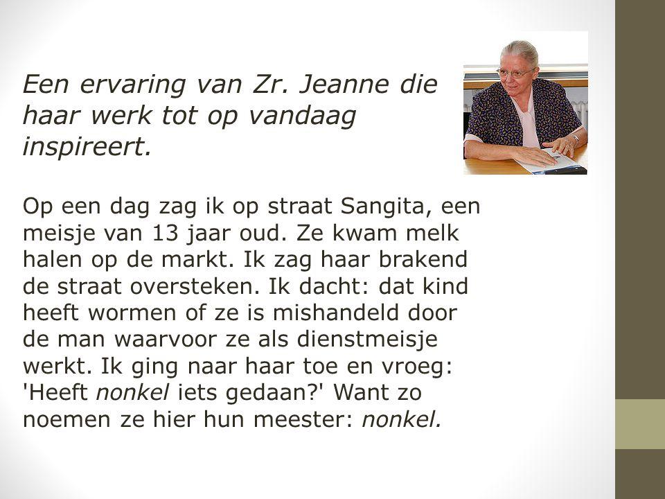 Een ervaring van Zr.Jeanne die haar werk tot op vandaag inspireert.