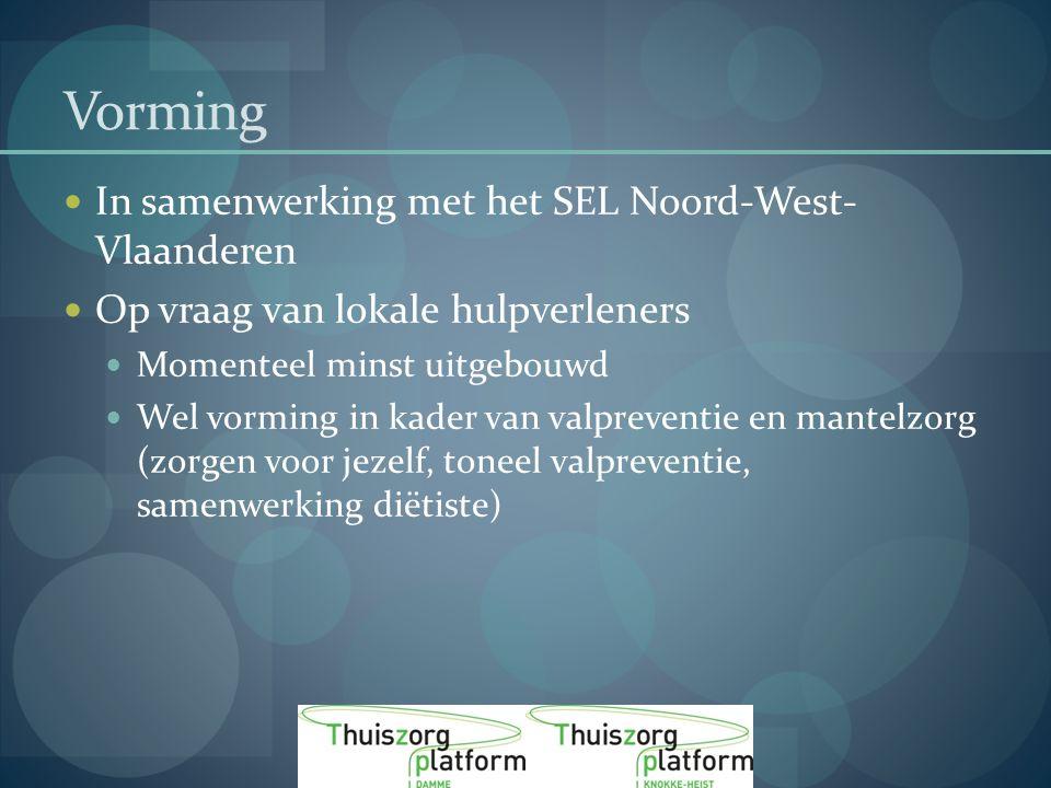 Vorming In samenwerking met het SEL Noord-West- Vlaanderen Op vraag van lokale hulpverleners Momenteel minst uitgebouwd Wel vorming in kader van valpreventie en mantelzorg (zorgen voor jezelf, toneel valpreventie, samenwerking diëtiste)