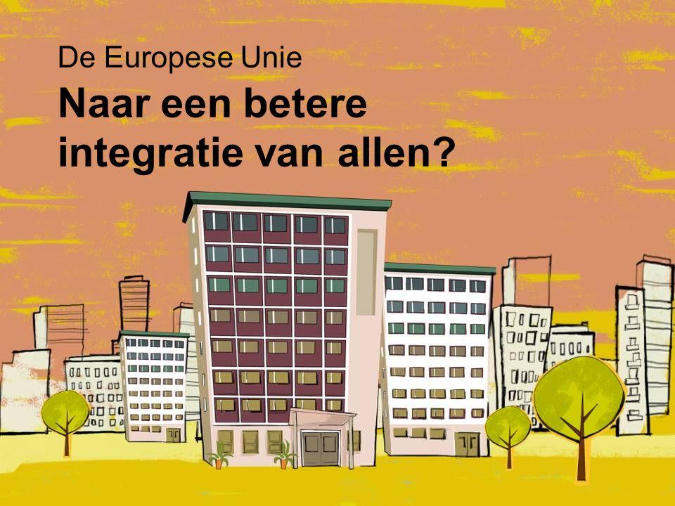 Naar een betere integratie van allen? De Europese Unie