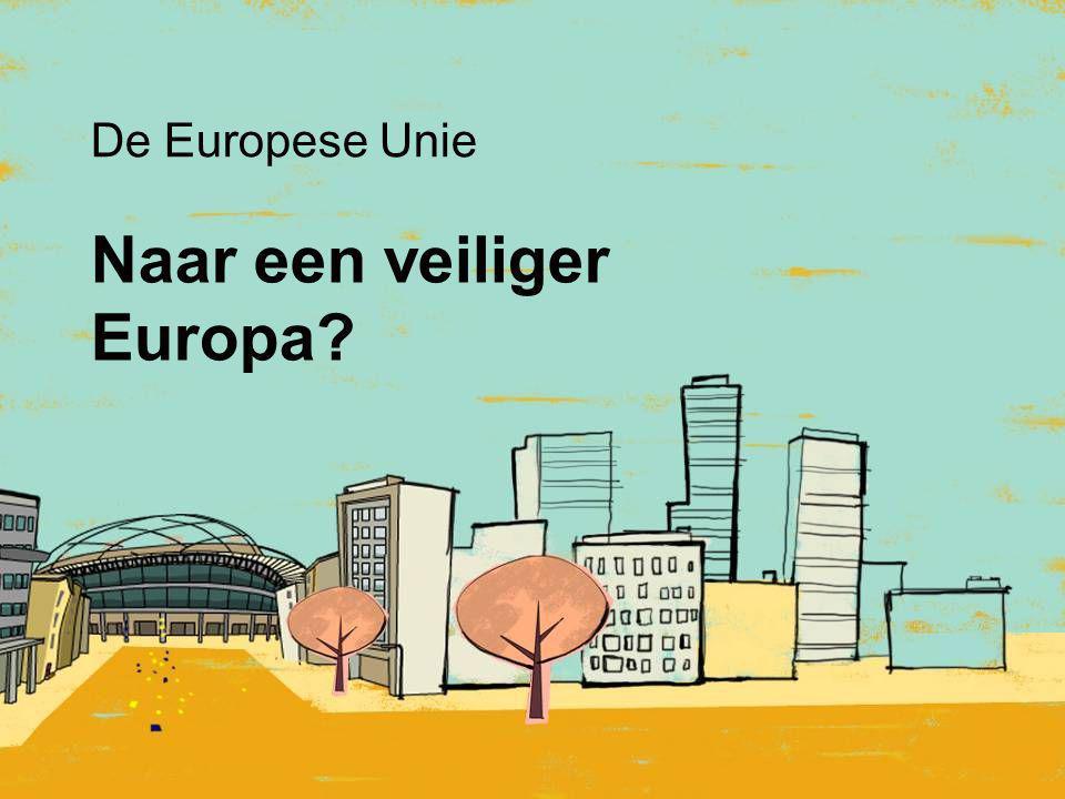 Naar een veiliger Europa? De Europese Unie