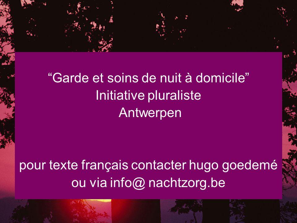Garde et soins de nuit à domicile Initiative pluraliste Antwerpen pour texte français contacter hugo goedemé ou via info@ nachtzorg.be