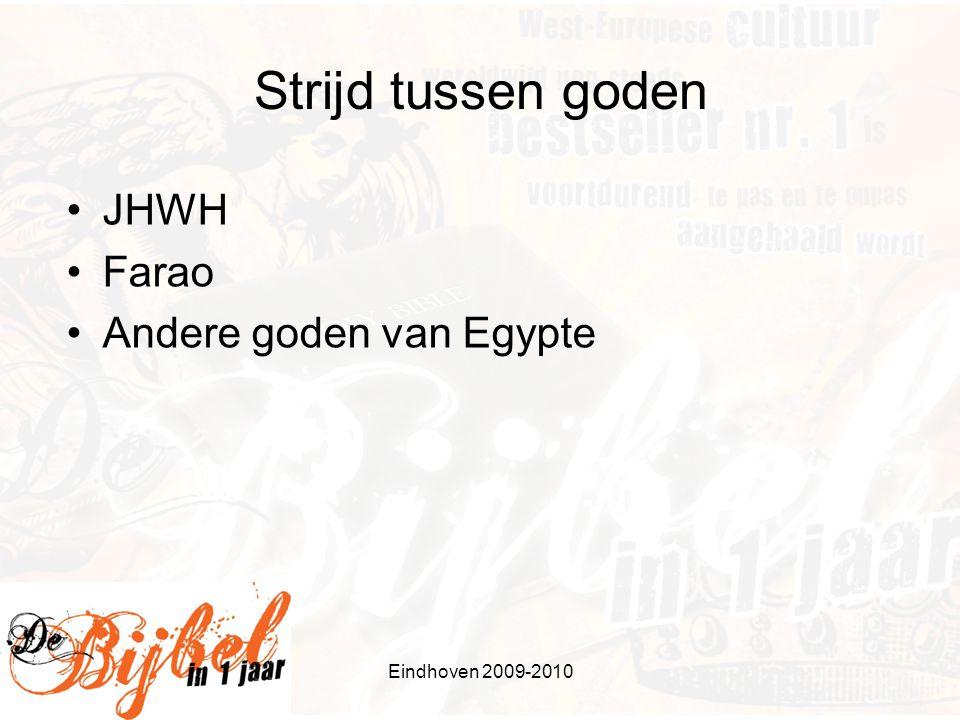 Strijd tussen goden JHWH Farao Andere goden van Egypte Eindhoven 2009-2010