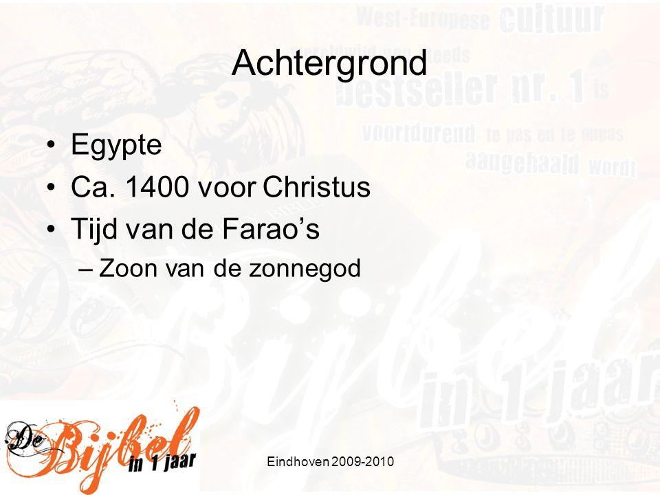 Strijd tussen goden (3) 6.Builen – Im-Hotep/Sekhmet – gezondheid 7.Hagel – Nut – moeder van de zon 8.Sprinkhanen – Senehem/Ra – zon 9.Duisternis – Amon-Ra – zon 10.Eerstgeborene – Farao - Dynasty Eindhoven 2009-2010
