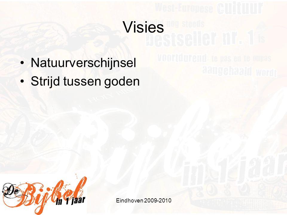 Visies Natuurverschijnsel Strijd tussen goden Eindhoven 2009-2010