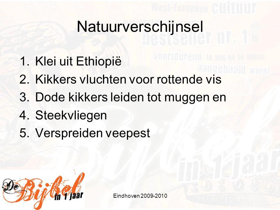 Natuurverschijnsel 1.Klei uit Ethiopië 2.Kikkers vluchten voor rottende vis 3.Dode kikkers leiden tot muggen en 4.Steekvliegen 5.Verspreiden veepest E