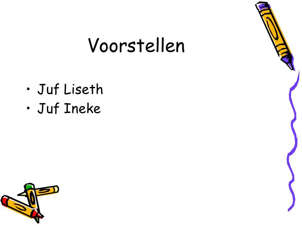 Voorstellen Juf Liseth Juf Ineke