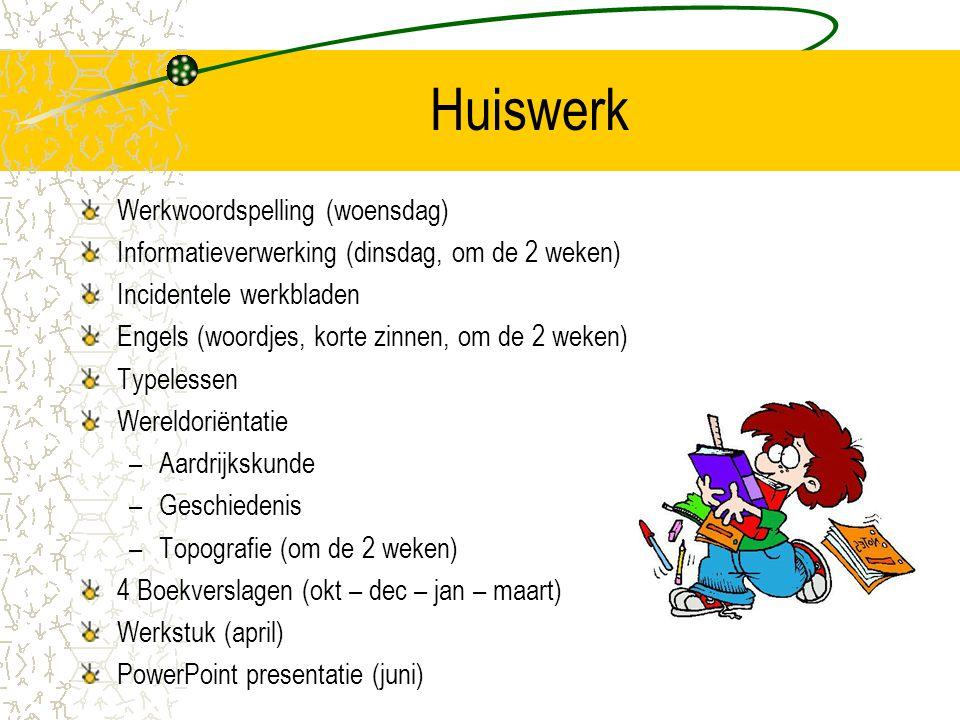 Werkwoordspelling (woensdag) Informatieverwerking (dinsdag, om de 2 weken) Incidentele werkbladen Engels (woordjes, korte zinnen, om de 2 weken) Typel