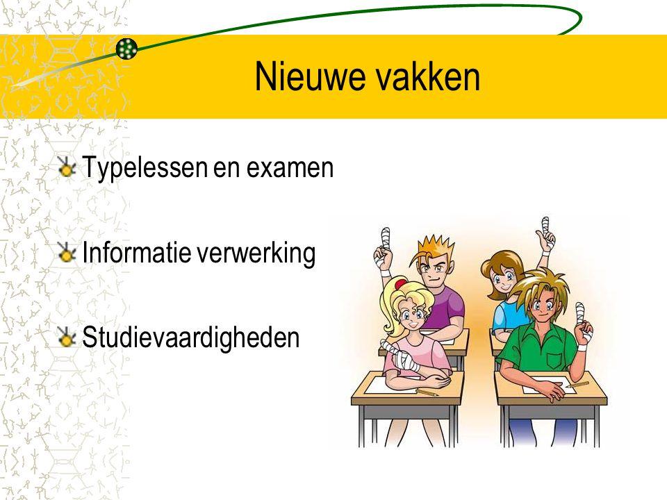 Nieuwe vakken Typelessen en examen Informatie verwerking Studievaardigheden
