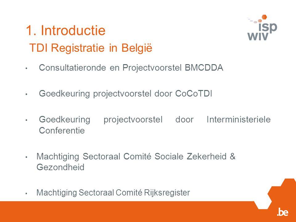 Consultatieronde en Projectvoorstel BMCDDA Goedkeuring projectvoorstel door CoCoTDI Goedkeuring projectvoorstel door Interministeriele Conferentie Mac