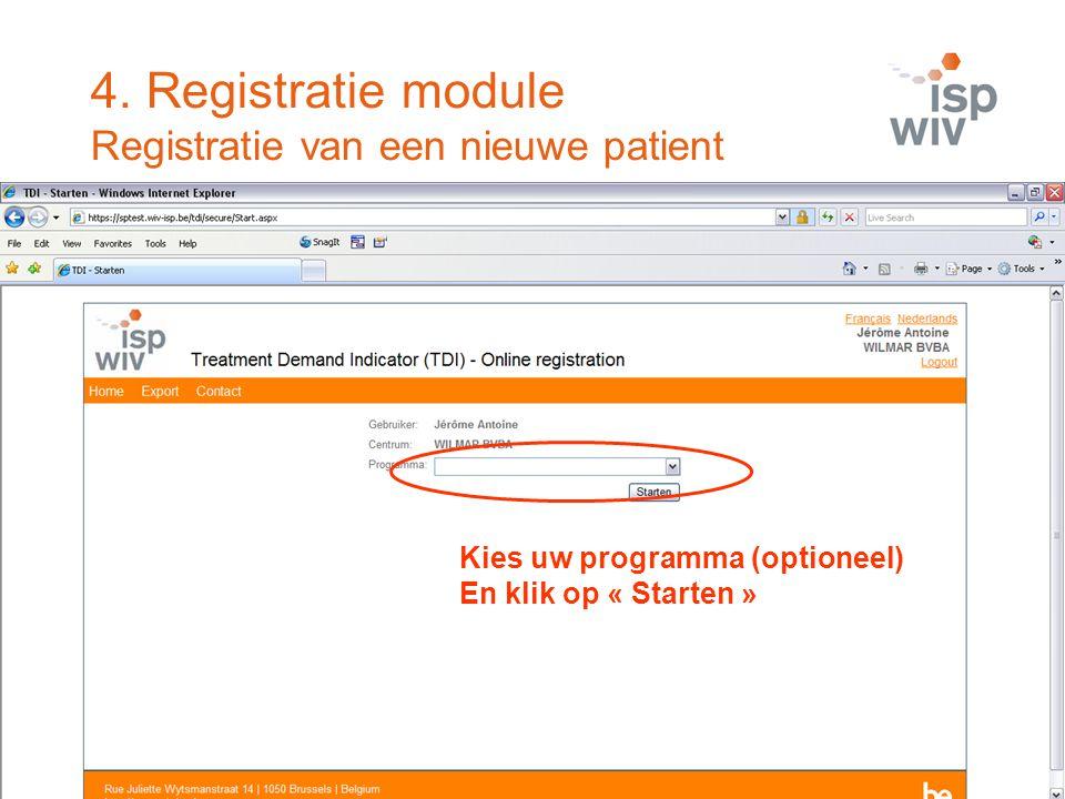 4. Registratie module Registratie van een nieuwe patient Kies uw programma (optioneel) En klik op « Starten »