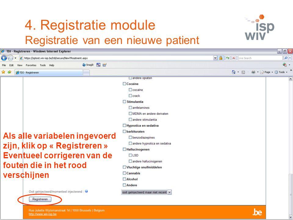 Als alle variabelen ingevoerd zijn, klik op « Registreren » Eventueel corrigeren van de fouten die in het rood verschijnen 4. Registratie module Regis