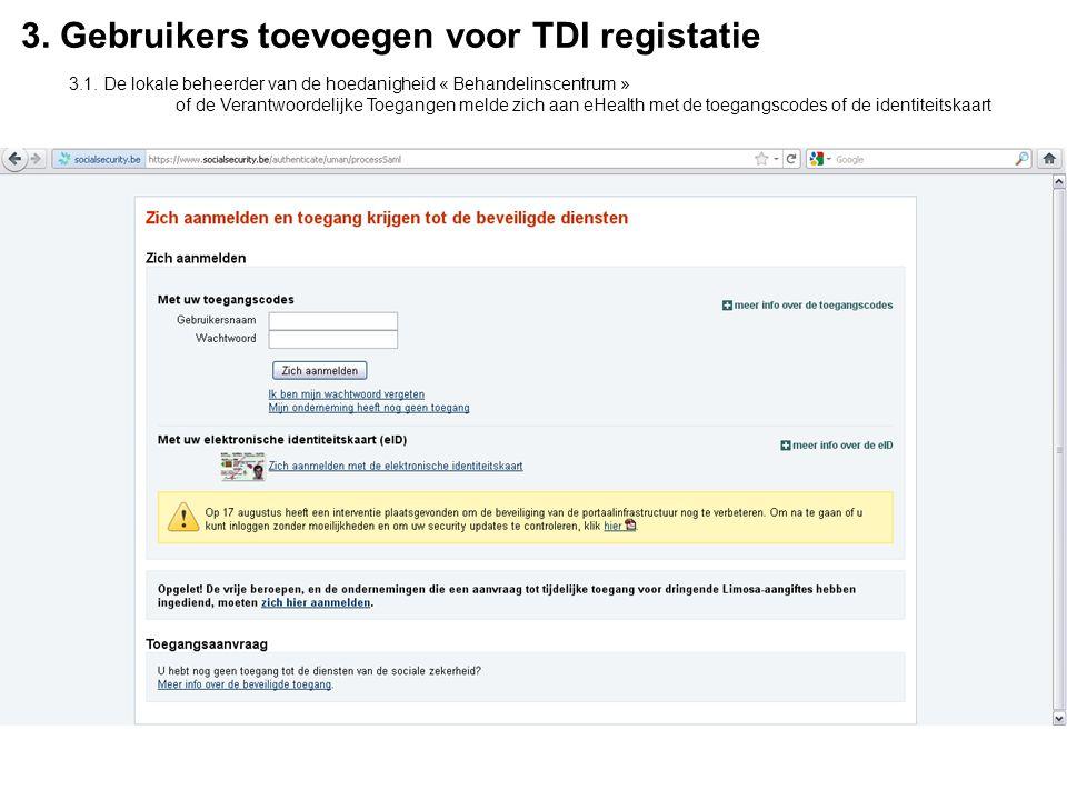 3.Gebruikers toevoegen voor TDI registatie 3.1.